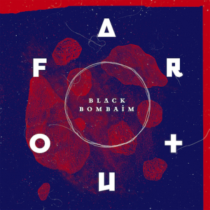 Black-Bombaim-Far-Out