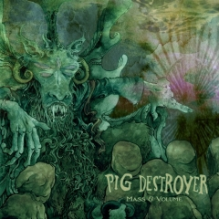 pig-destroyer-mass-and-volume-ep-590x590